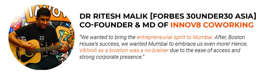 """Mumbai has really been the focal point of our strategy for the last year. Vikhroli centre is an amazing place to work from! We further hope to expand our presence in other places and strengthen the tag of being India's most aspirational workspace ."""